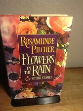 Flowers in the Rain & Other Stories 1991 by Pilcher, Rosamunde 0312063571