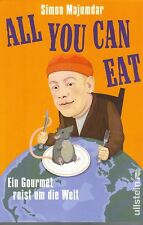 Simon Majumdar: All you can eat - ein Gourmet reist um die Welt