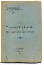 Les terminaisons de la mélancolie...  Dr Paul Abély 1923