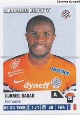 N°258 DJAMEL BAKAR # MONTPELLIER.SC MHSC STICKER FOOT 2014 PANINI