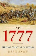 1777 : Tipping Point at Saratoga by Dean Snow (2016, Hardcover)