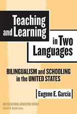 Teaching And Learning In Two Languages: Bilingualism & Schooling In Th-ExLibrary
