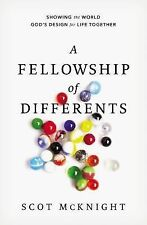 A Fellowship of Differents: Showing the World God's Design for Life Together, Mc