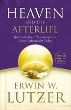 Heaven and the Afterlife: The Truth about Tomorrow and What it Means for Today,