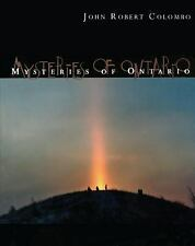 Mysteries of Ontario by John Robert Colombo (1999, Paperback)
