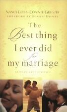 The Best Thing I Ever Did for My Marriage: 50 Real Life Stories, Grigsby, Connie