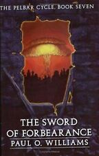 The Sword of Forbearance: The Pelbar Cycle, Book Seven (Beyond Armaged-ExLibrary