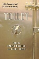 Toilet: Public Restrooms and the Politics of Sharing (NYU Series in Social and