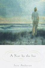A Year by the Sea : Thoughts of an Unfinished Woman by Joan Anderson (1999,...