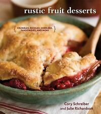 Rustic Fruit Desserts : Crumbles, Buckles, Cobblers, Pandowdies, and More by...