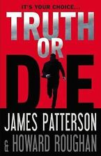 Truth or Die by James Patterson and Howard Roughan (2015, Hardcover)