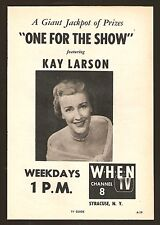 1959 WHEN SYACUSE NEW YORK TV AD~KAY LARSON  ONE FOR THE SHOW~JACKPOT OF PRIZES