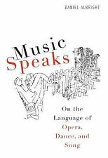 Music Speaks: On the Language of Opera, Dance, and Song (Eastman Studi-ExLibrary