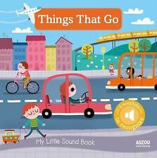 My Little Sound Book: Things That Go by Amandine Notaert (2016, Board Book)
