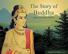 The Story of Buddha : Buddhism for Children Level 2 by Geshe Kelsang Gyatso...