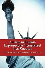 American English Expressions Translated into Russian by Elena Shishkina...
