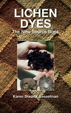 Lichen Dyes : The New Source Book by Karen Diadick Casselman (2011, Paperback)