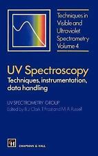 UV Spectroscopy : Techniques, Instrumentation and Data Handling by T. Frost...