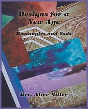 Designs for a New Age : Rectangles and Yods by Alice Miller (2014, Paperback)