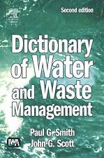 Dictionary of Water and Waste Management by Paul G. Smith and John S. Scott...