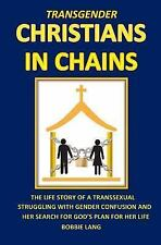 Transgender Christians in Chains by Bobbie Lang (2014, Paperback)