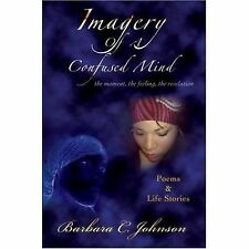 Imagery of A Confused Mind : The moment, the feeling, the Revelation by...