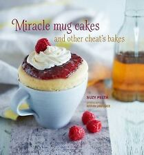 Miracle Mug Cakes and Other Cheat's Bakes by Suzy Pelta (2017, Hardcover)