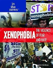 Xenophobia: The Violence of Fear and Hate (In the News)