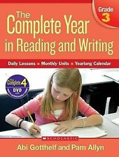 The Complete Year in Reading and Writing, Grade 3: Daily Lessons, Monthly...