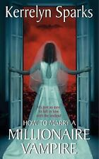 HOW TO MARRY A MILLIONAIRE VAMPIRE Kerrelyn Sparks LOVE AT STAKE #1 PARANORMAL