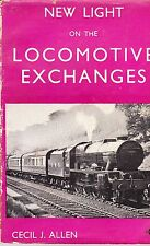 NEW LIGHT ON THE LOCOMOTIVE EXCHANGES By Cecil J. Allen