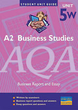 Business Studies AQA A2 Unit 5W: Business Report and Essay (Student Unit Guides)