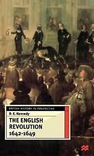 British History in Perspective: The English Revolution, 1642-1649 by Kennedy...