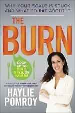 The Burn: Why Your Scale Is Stuck and What to Eat About It - Good - Pomroy, Hayl
