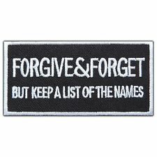 Forgive & Forget but keep a list of name Slogan Biker Funny Iron-On Patches 0699