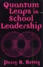 Quantum Leaps in School Leadership, Rettig, Perry R., Good Book