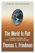 The World Is Flat : A Brief History of the Twenty-First Century by Thomas L. Fr…