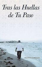 Tras Las Huellas de Tu Paso by Frances Morales (2011, Paperback)