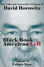 Black Book of the American Left : Culture Wars: Volume 5 by David Horowitz...