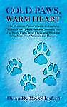 Cold Paws, Warm Heart : The Christian Parent's Guide to Teaching Children How...