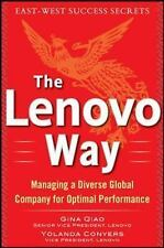 The Lenovo Way : Managing a Diverse Global Company for Optimal Performance by...