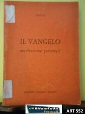 Art 552 LIBRO IL VANGELO MEDITAZIONE PERSONALE EDIZIONE VIRGIGLIO MILANO  1973