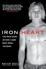 Iron Heart: The True Story of How I Came Back from the Dead, Brian Boyle, Accept