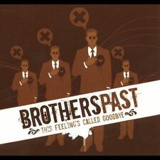 Brothers Past: THIS FEELING'S CALLED GOODBYE  Audio CD