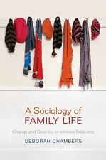 A Sociology of Family Life : Change and Diversity in Intimate Relations by...