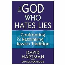 The God Who Hates Lies : Confronting and Rethinking Jewish Tradition by David...