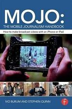 MOJO: The Mobile Journalism Handbook: How to Make Broadcast Videos with an iPhon