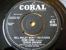 "TERESA BREWER - BILL BAILEY WON'T YOU PLEASE COME HOME  7"" VINYL"