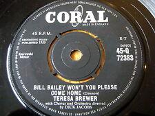 "TERESA BREWER - BILL BAILEY WON'T YOU PLEASE COME HOME  7"" VINYL"