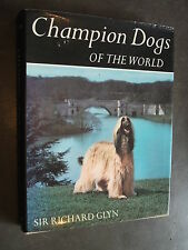Champion Dogs of the World Sir Richard Glyn 1967 Cruft's 1st Edition